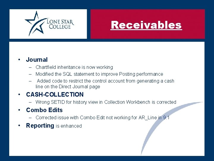 Receivables • Journal – Chartfield inheritance is now working – Modified the SQL statement