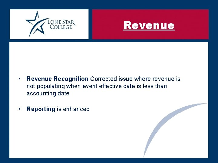 Revenue • Revenue Recognition Corrected issue where revenue is not populating when event effective
