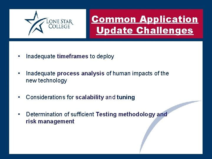 Common Application Update Challenges • Inadequate timeframes to deploy • Inadequate process analysis of