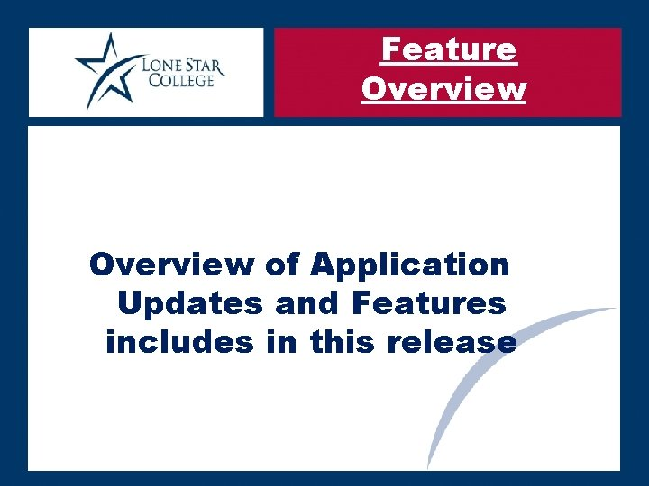 Feature Overview of Application Updates and Features includes in this release