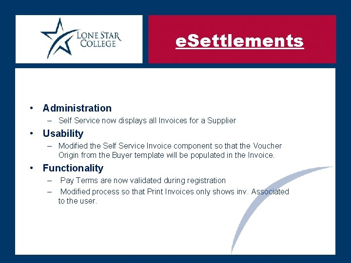 e. Settlements • Administration – Self Service now displays all Invoices for a Supplier