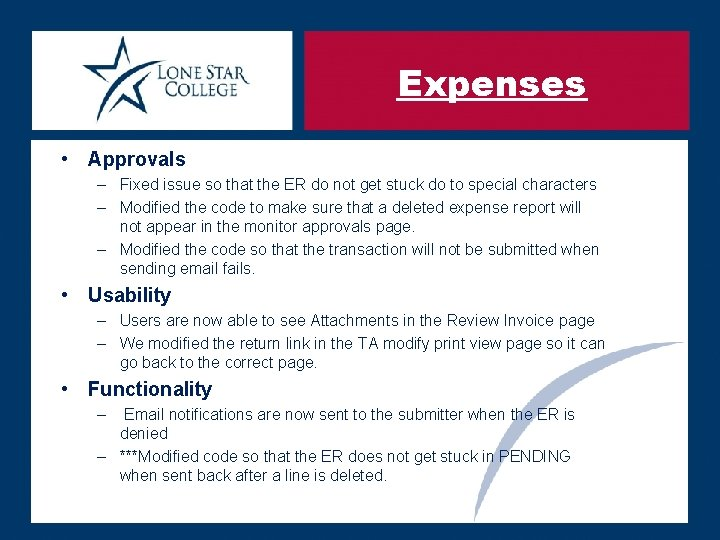 Expenses • Approvals – Fixed issue so that the ER do not get stuck
