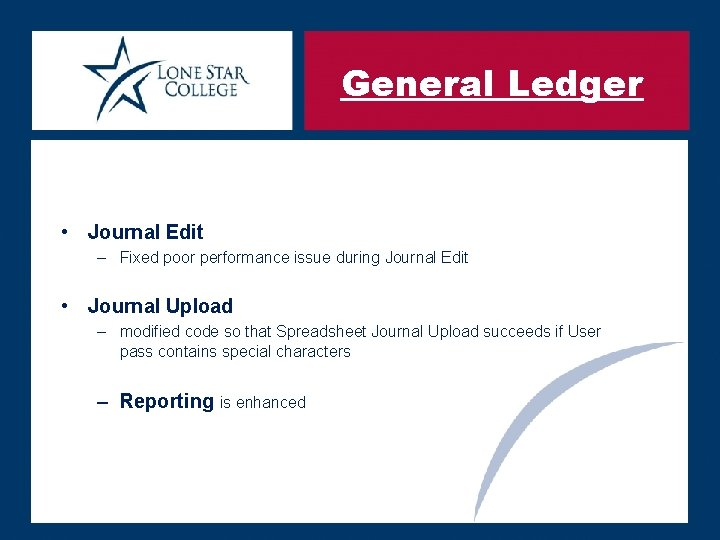 General Ledger • Journal Edit – Fixed poor performance issue during Journal Edit •