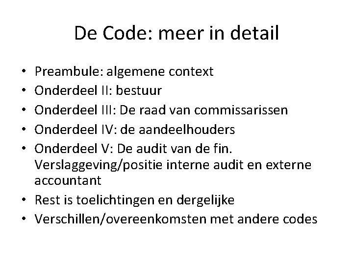 De Code: meer in detail Preambule: algemene context Onderdeel II: bestuur Onderdeel III: De