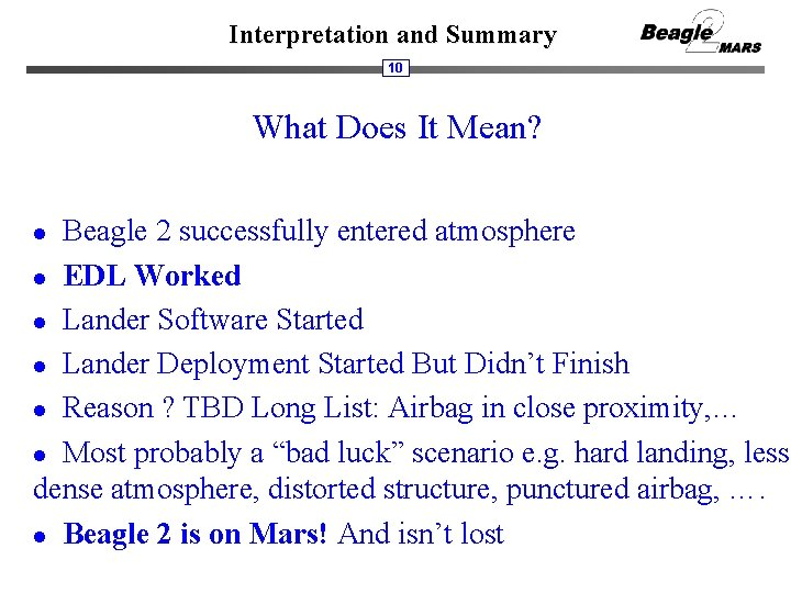 Interpretation and Summary 10 What Does It Mean? Beagle 2 successfully entered atmosphere l