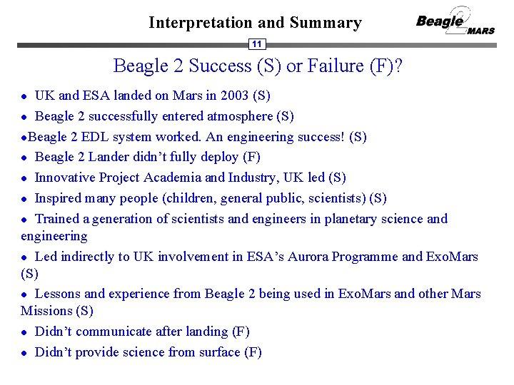 Interpretation and Summary 11 Beagle 2 Success (S) or Failure (F)? UK and ESA