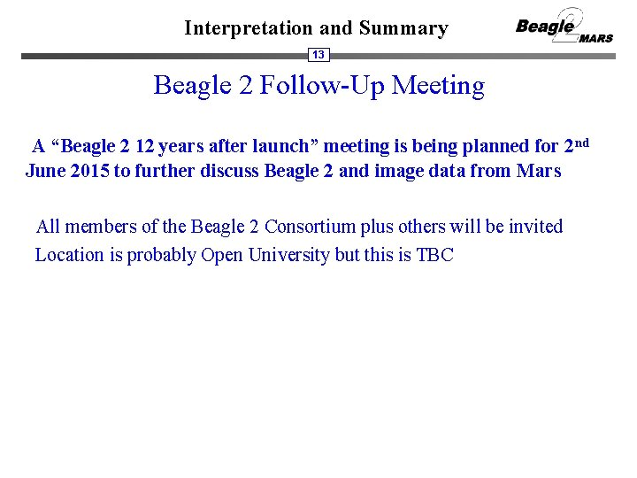 "Interpretation and Summary 13 Beagle 2 Follow-Up Meeting A ""Beagle 2 12 years after"