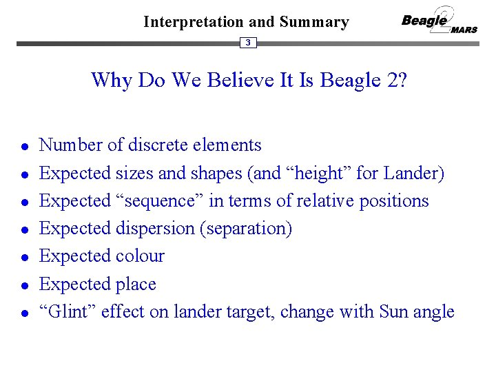 Interpretation and Summary 3 Why Do We Believe It Is Beagle 2? l l