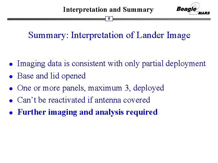Interpretation and Summary 9 Summary: Interpretation of Lander Image l l l Imaging data