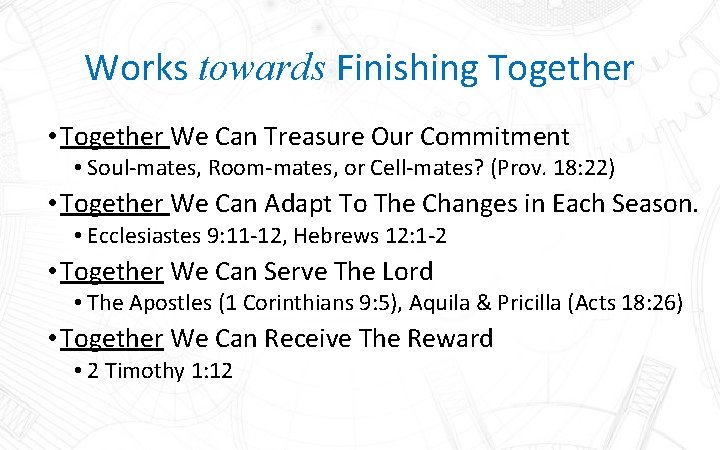 Works towards Finishing Together • Together We Can Treasure Our Commitment • Soul-mates, Room-mates,