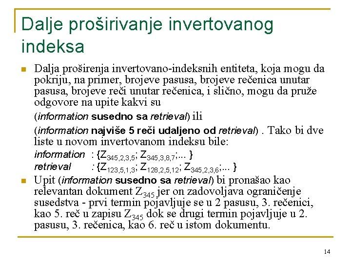 Dalje proširivanje invertovanog indeksa n n Dalja proširenja invertovano-indeksnih entiteta, koja mogu da pokriju,