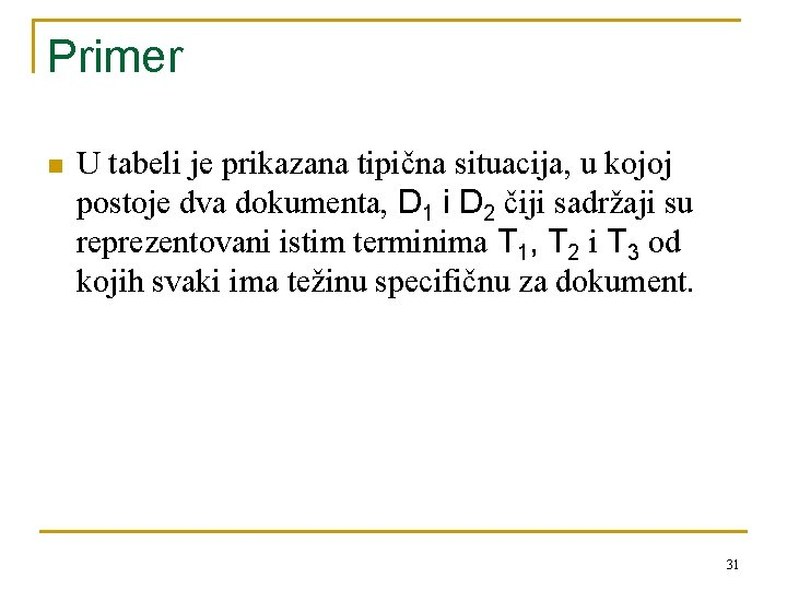 Primer n U tabeli je prikazana tipična situacija, u kojoj postoje dva dokumenta, D