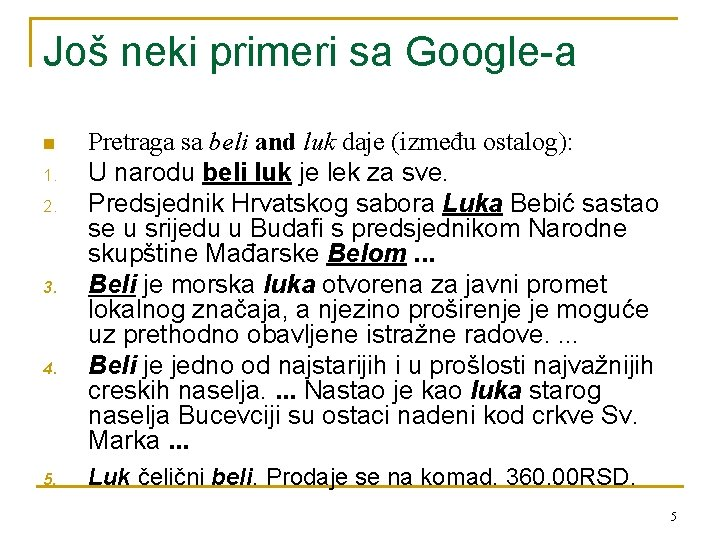 Još neki primeri sa Google-a n 1. 2. 3. 4. 5. Pretraga sa beli