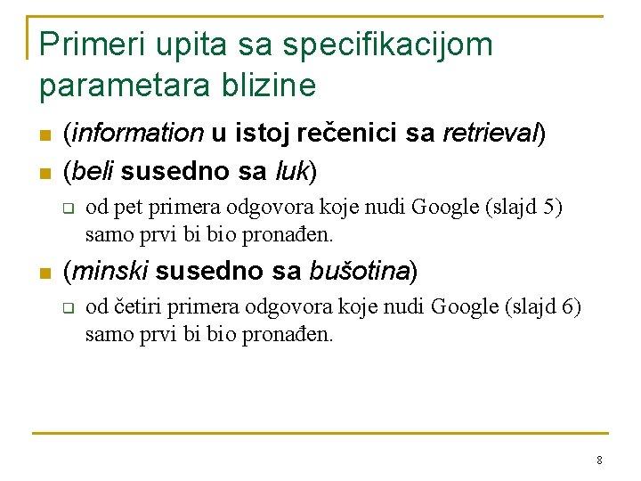 Primeri upita sa specifikacijom parametara blizine n n (information u istoj rečenici sa retrieval)