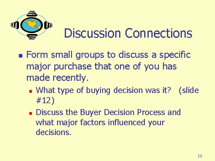Discussion Connections n Form small groups to discuss a specific major purchase that one