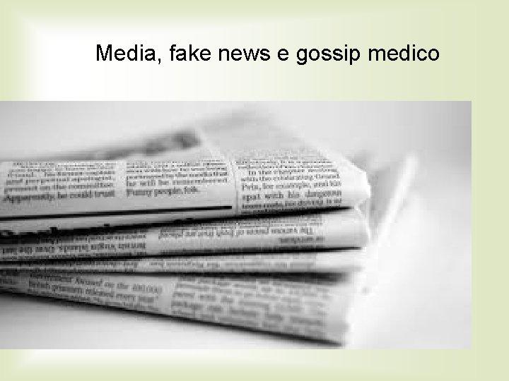 Media, fake news e gossip medico