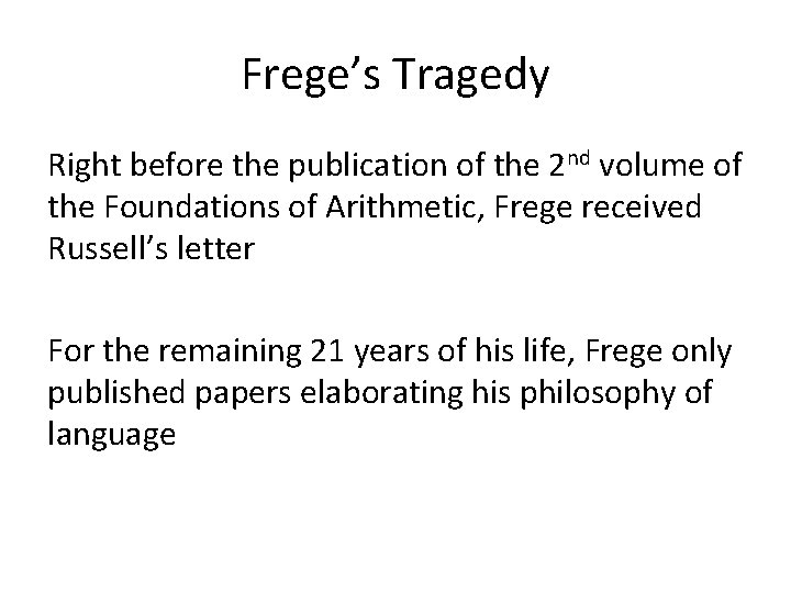 Frege's Tragedy Right before the publication of the 2 nd volume of the Foundations