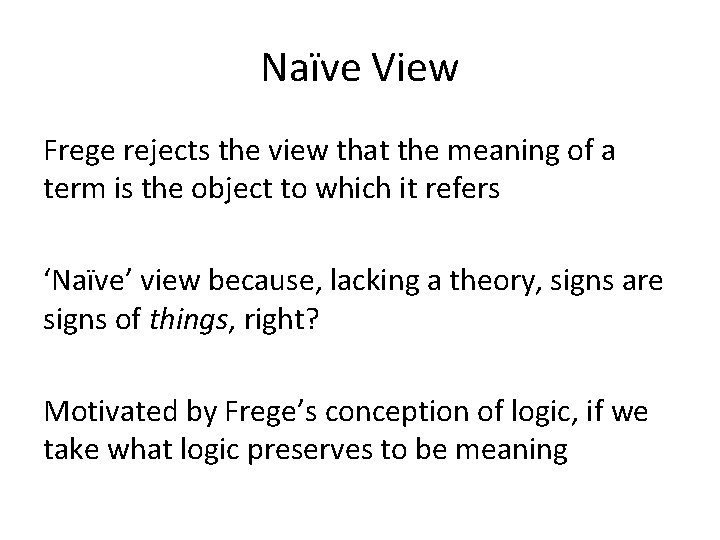 Naïve View Frege rejects the view that the meaning of a term is the