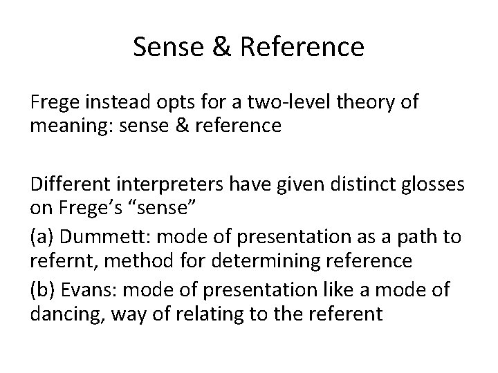 Sense & Reference Frege instead opts for a two-level theory of meaning: sense &