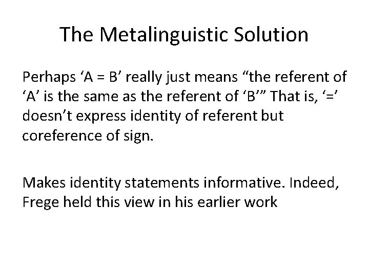 """The Metalinguistic Solution Perhaps 'A = B' really just means """"the referent of 'A'"""