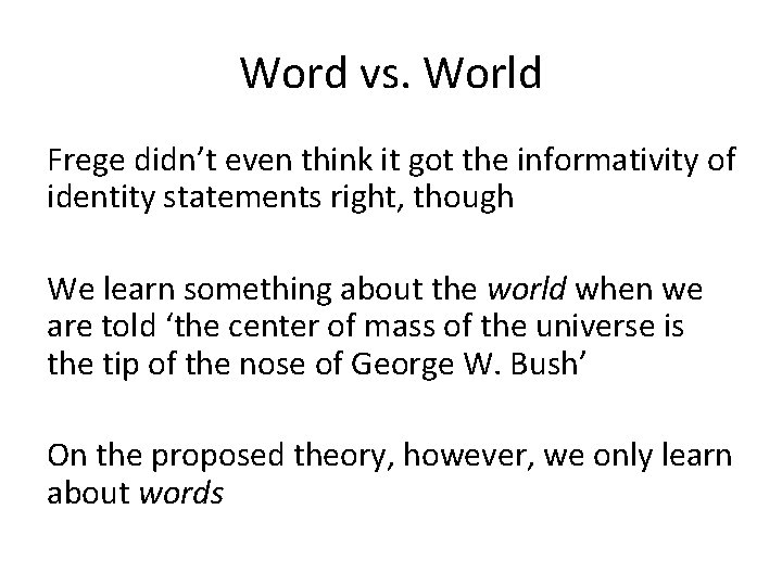 Word vs. World Frege didn't even think it got the informativity of identity statements