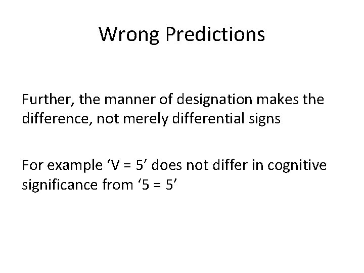 Wrong Predictions Further, the manner of designation makes the difference, not merely differential signs