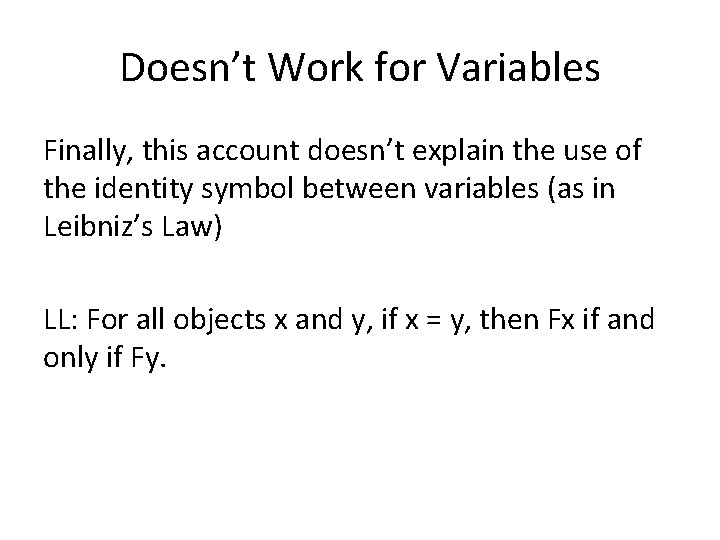 Doesn't Work for Variables Finally, this account doesn't explain the use of the identity