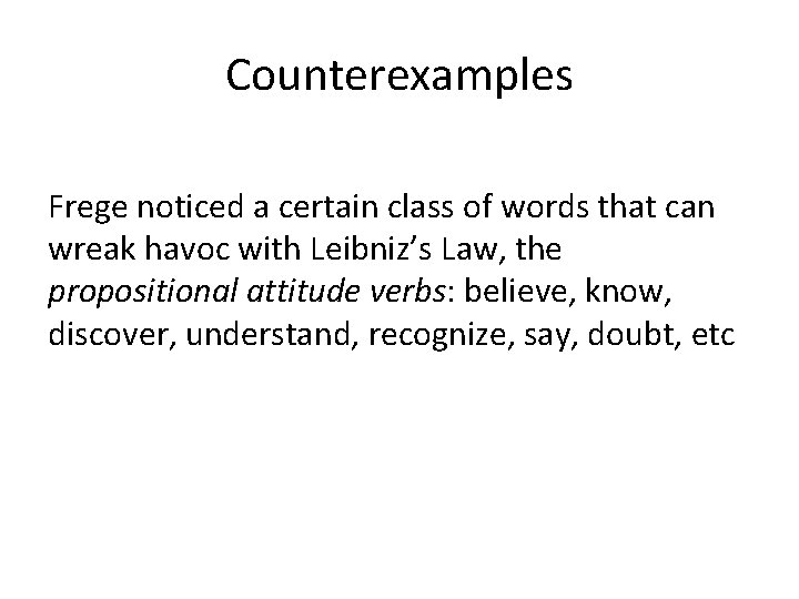 Counterexamples Frege noticed a certain class of words that can wreak havoc with Leibniz's