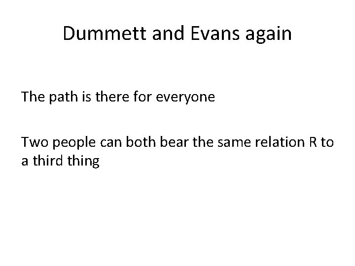 Dummett and Evans again The path is there for everyone Two people can both