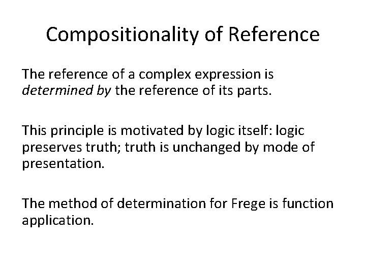 Compositionality of Reference The reference of a complex expression is determined by the reference