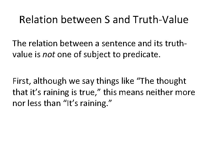 Relation between S and Truth-Value The relation between a sentence and its truthvalue is