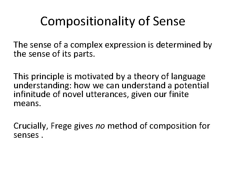 Compositionality of Sense The sense of a complex expression is determined by the sense
