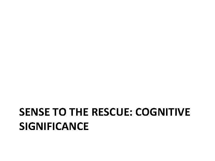 SENSE TO THE RESCUE: COGNITIVE SIGNIFICANCE