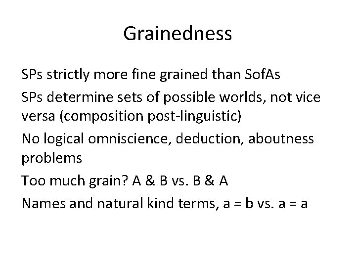 Grainedness SPs strictly more fine grained than Sof. As SPs determine sets of possible