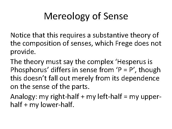 Mereology of Sense Notice that this requires a substantive theory of the composition of
