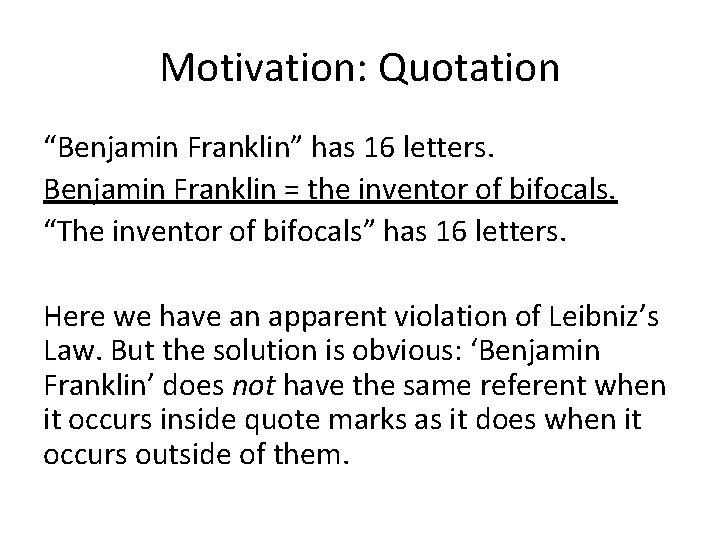 "Motivation: Quotation ""Benjamin Franklin"" has 16 letters. Benjamin Franklin = the inventor of bifocals."