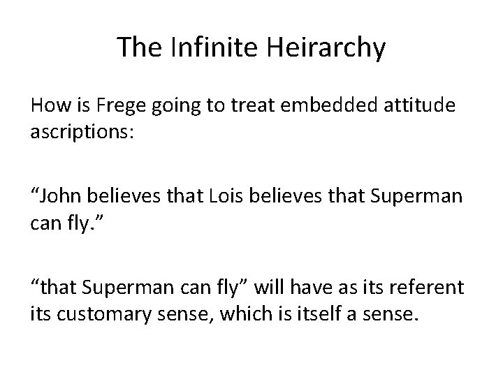 """The Infinite Heirarchy How is Frege going to treat embedded attitude ascriptions: """"John believes"""