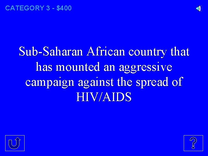 CATEGORY 3 - $400 Sub-Saharan African country that has mounted an aggressive campaign against