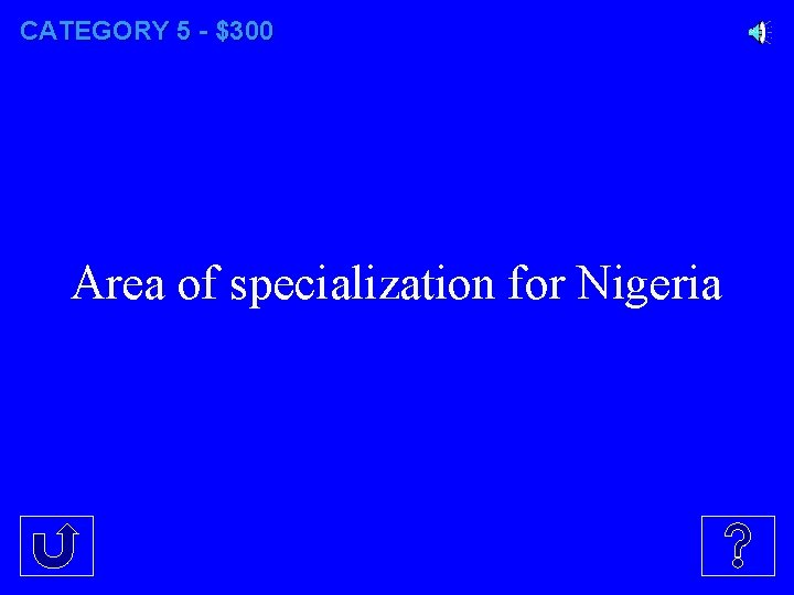 CATEGORY 5 - $300 Area of specialization for Nigeria