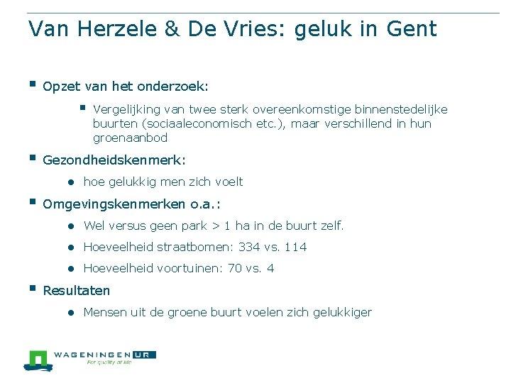 Van Herzele & De Vries: geluk in Gent § Opzet van het onderzoek: §