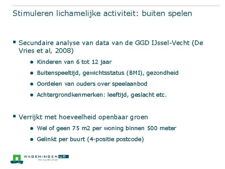 Stimuleren lichamelijke activiteit: buiten spelen § Secundaire analyse van data van de GGD IJssel-Vecht