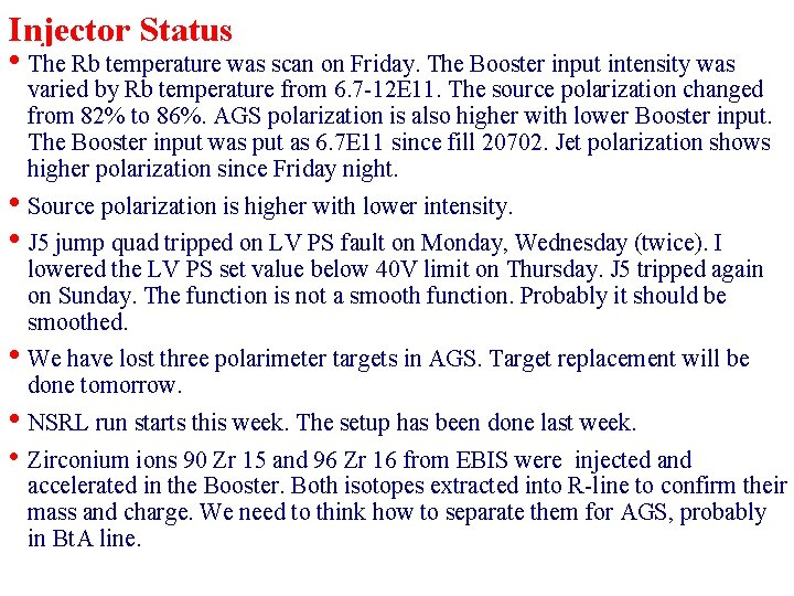 Injector Status • The Rb temperature was scan on Friday. The Booster input intensity