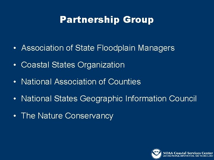 Partnership Group • Association of State Floodplain Managers • Coastal States Organization • National