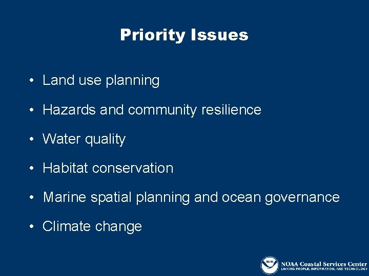 Priority Issues • Land use planning • Hazards and community resilience • Water quality