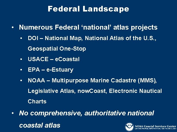 Federal Landscape • Numerous Federal 'national' atlas projects • DOI – National Map, National