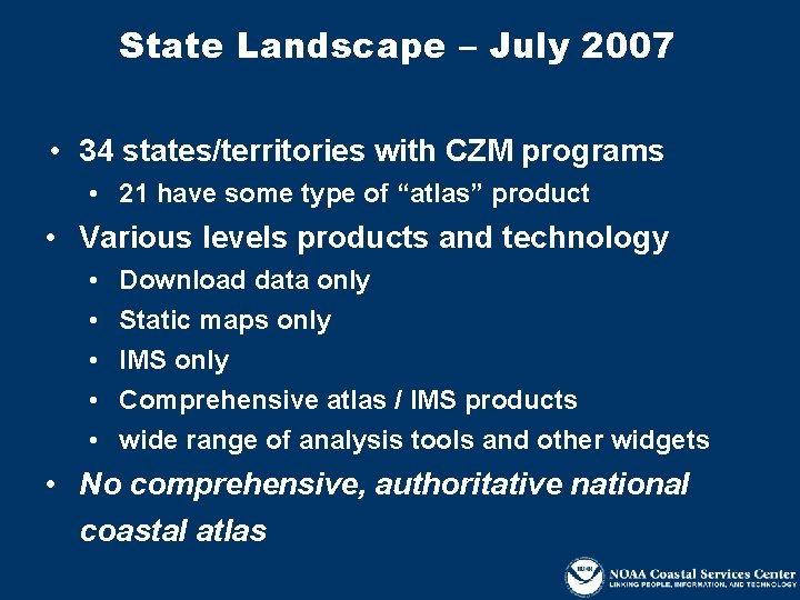 State Landscape – July 2007 • 34 states/territories with CZM programs • 21 have