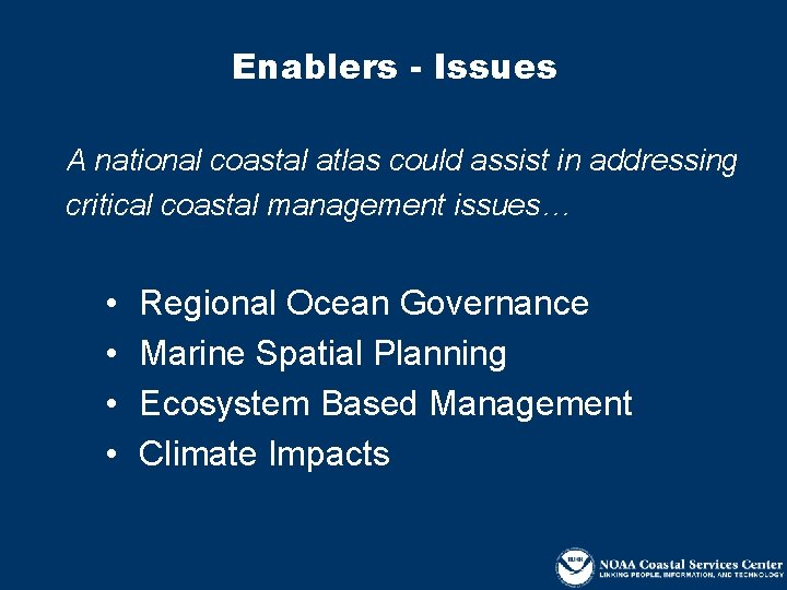 Enablers - Issues A national coastal atlas could assist in addressing critical coastal management