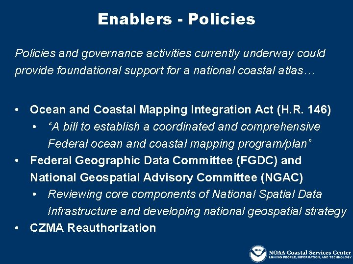 Enablers - Policies and governance activities currently underway could provide foundational support for a