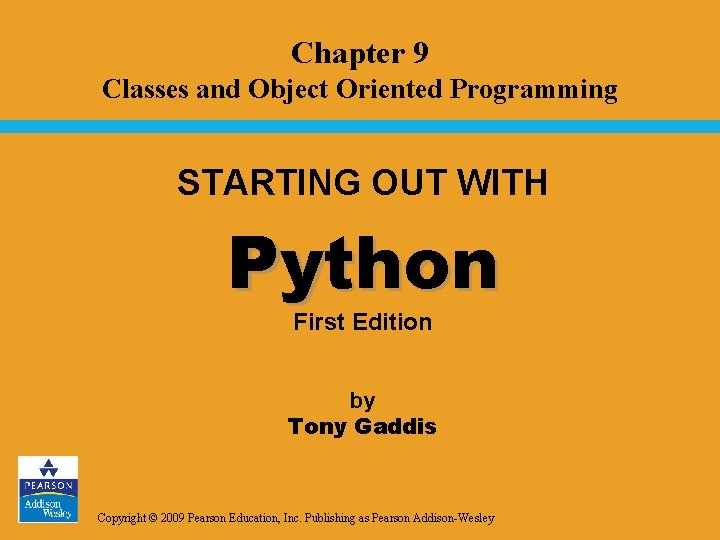 Chapter 9 Classes and Object Oriented Programming STARTING OUT WITH Python First Edition by