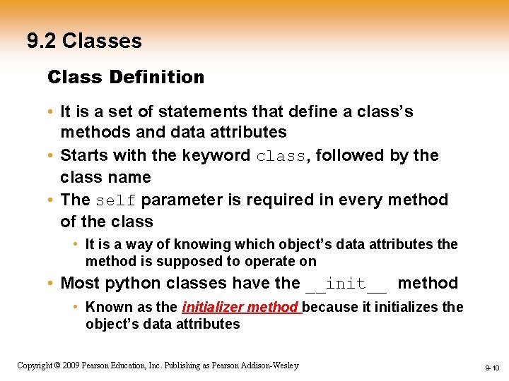 9. 2 Classes Class Definition • It is a set of statements that define